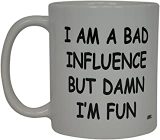 Best Funny Friend Coffee Mug I'M A Bad Influence But Damn I'm Fun Sarcastic Novelty Cup Joke Gift Idea For Men Women Office Work Adult Humor Employee Boss Coworkers
