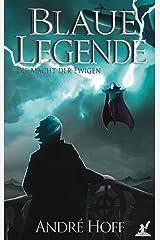 Blaue Legende: Die Macht der Ewigen (Band 2) Kindle Ausgabe