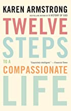 Best 12 steps to a compassionate life study guide Reviews