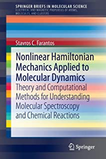 Nonlinear Hamiltonian Mechanics Applied to Molecular Dynamics: Theory and Computational Methods for Understanding Molecula...