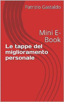 Le tappe del miglioramento personale: Mini E-Book