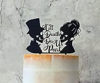 Till Death Do Us Part Cake Topper Skull Wedding Cake Topper Alternative WeddIng Decor Gothic Wedding Gothic Cake Topper Wedding Skulls
