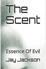 The Scent: Essence Of Evil Paperback