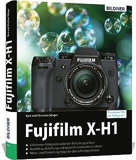 Fujifilm X-H1: Fuer bessere Fotos von Anfang an!