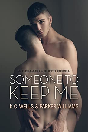Someone to Keep Me (Collars & Cuffs Book 3)
