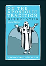 Best on the apostolic tradition Reviews