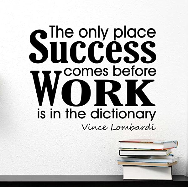 The Only Place Success Comes Before Work Is In The Dictionary Wall Vinyl Decal Vince Lombardi Inspirational Quote Art Saying Stencil