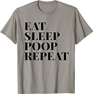 Eat Sleep Poop Repeat Funny T-Shirt