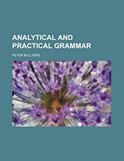 Analytical and Practical Grammar