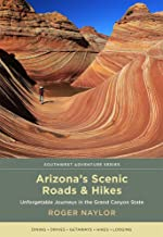 Arizona's Scenic Roads and Hikes: Unforgettable Journeys in the Grand Canyon State (Southwest Adventure Series) PDF