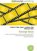 George Buza: X-Men Animated Series, Beast (comics),Spider-Man (1994 TV series), X-Men (film), Read All About It, Mutant X (TV series).