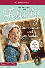 Gunpowder and Tea Cakes: My Journey with Felicity (American Girl Beforever)