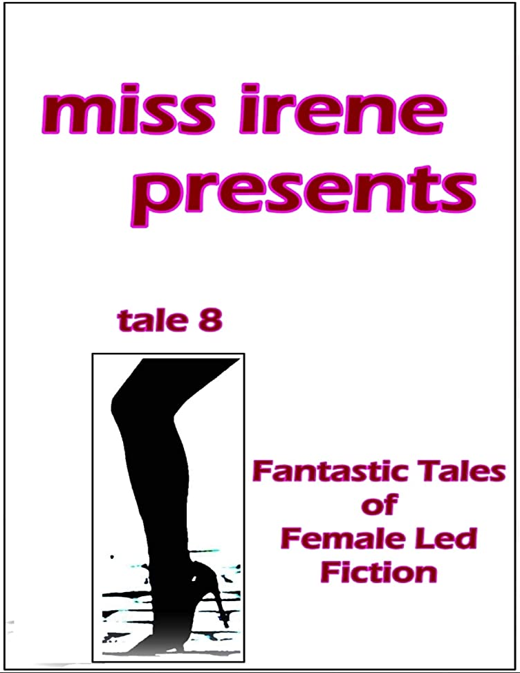 七時半電圧寄付するMiss Irene Presents - Tale 8 (English Edition)