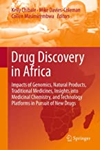 Drug Discovery in Africa: Impacts of Genomics, Natural Products, Traditional Medicines, Insights into Medicinal Chemistry, and Technology Platforms in Pursuit of New Drugs