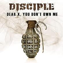 disciple dear x you don t own me