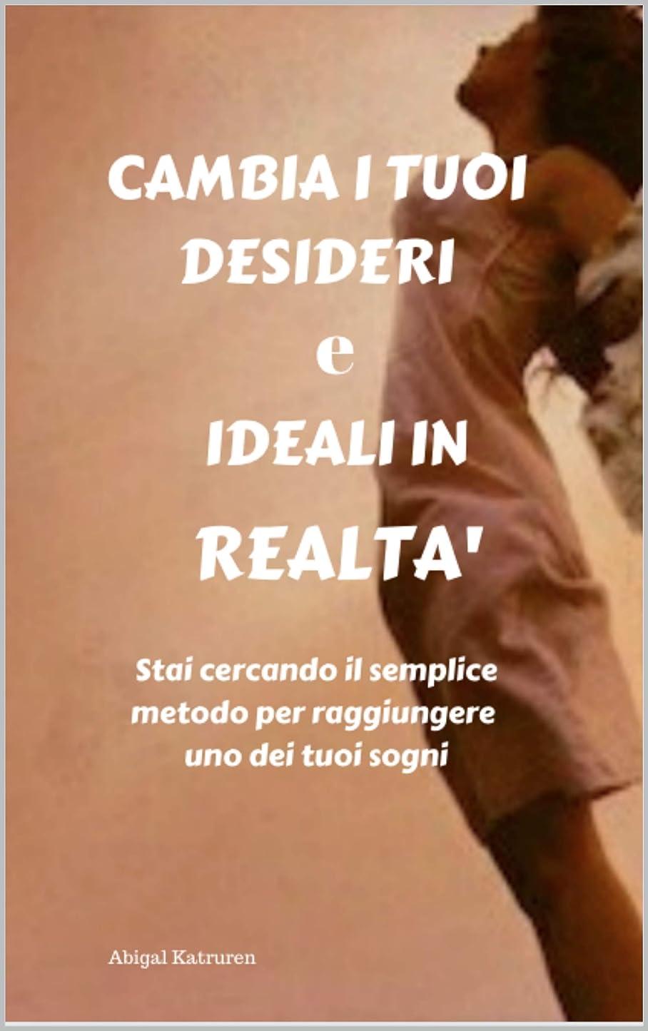 操作触覚測るCAMBIA I TUOI DESIDERI e IDEALI IN REALTA? (Italian Edition)