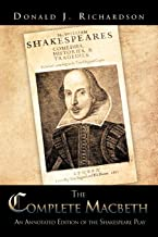 The Complete Macbeth: An Annotated Edition Of The Shakespeare Play