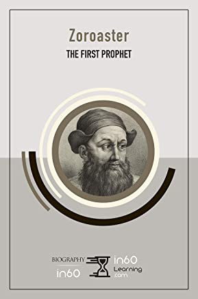 Zoroaster: The First Prophet (English Edition)