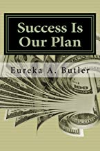 Success Is Our Plan: When God Blesses me with the millions, billion, and trillions...how will I help build the Kingdom of ...