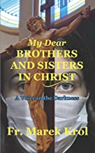 My Dear Brothers and Sisters in Christ: a Voice in the Darkness