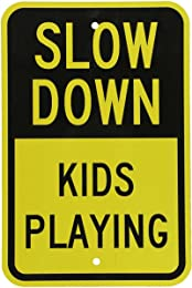 Best slow down signs for neighborhoods
