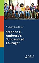 A Study Guide for Stephen E. Ambrose's Undaunted Courage (Nonfiction Classics for Students)