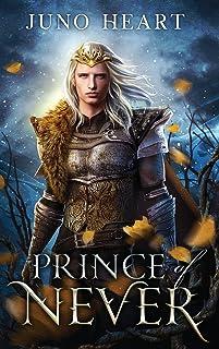 Prince of Never: A Fae Romance: A Fae Romance