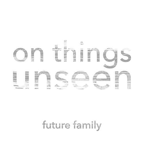 Future Family - On Things Unseen (2019)