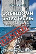 Covid 2020: Lockdown unter Segeln (Reise mit mir!)