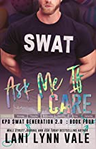Ask Me If I Care (SWAT Generation 2.0 Book 4) (English Edition)