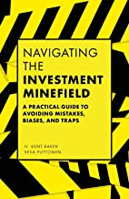 Navigating the Investment Minefield: A Practical Guide to Avoiding Mistakes, Biases, and Traps
