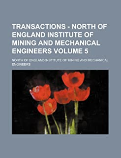 Transactions - North of England Institute of Mining and Mechanical Engineers Volume 5
