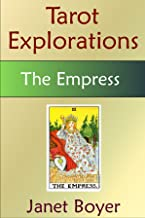 The Empress (Tarot Explorations Card-by-Card Book 4)
