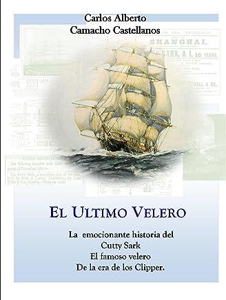 El Ultimo Velero: La emocionante historia del Cutty Sark El famoso velero De la era