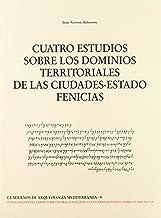 Cuatro estudios sobre los dominios territoriales de las ciudades-estado fenicias
