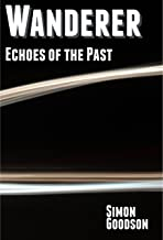 Wanderer - Echoes of the Past (Wanderer's Odyssey Book 2)