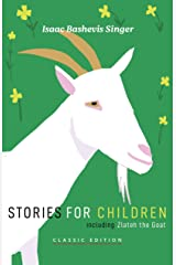 Stories for Children (Isaac Bashevis Singer: Classic Editions) Kindle Edition