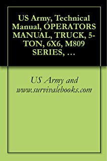 US Army, Technical Manual, OPERATOR'S MANUAL, TRUCK, 5-TON, 6X6, M809 SERIES, (DIESEL), TRUCK, CARGO: M813, M813A1, M814; TRUCK, BOLSTER, LOGGING: M815; ... TRANSPORTING: M821, TM 9-2320-260-10, 1985