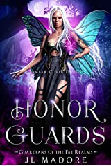 Honor Guards: A Paranormal Reverse Harem Romance (Guardians of the Fae Realms Book 10) Kindle Edition