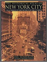 The Historical Atlas of New York City: A Visual Celebration of Nearly 400 Years of New York City's History (Henry Holt Reference Book)