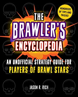 The Brawler's Encyclopedia: An Unofficial Strategy Guide for Players of Brawl Stars