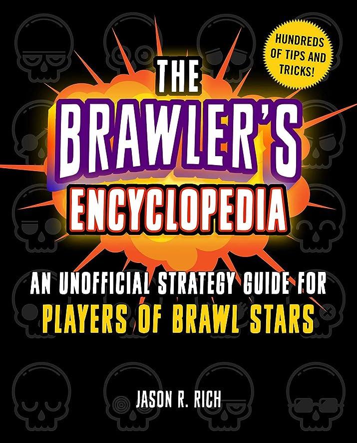 良心的チーム傀儡The Brawler's Encyclopedia: An Unofficial Strategy Guide for Players of Brawl Stars (English Edition)