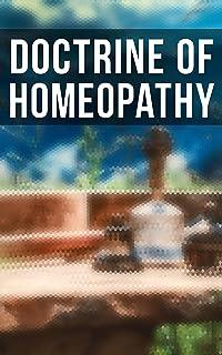 Doctrine of Homeopathy: Organon of Medicine, Of the Homoeopathic Doctrines, Homoeopathy as a Science…