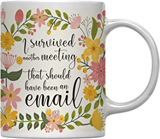 Andaz Press 11oz. Floral Flowers with Funny Rude Quote Coffee Mug Gift,I Survived Another Meeting That Should Have Been an Email, 1-Pack, Sarcastic Gift for Her