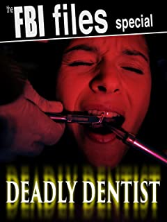 The FBI Files Special - Deadly Dentist