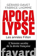 Apocalypse. Les années Fillon (Documents) Format Kindle