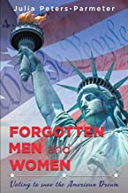 Forgotten Men and Women: Voting to save the American Dream