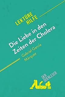 Die Liebe in den Zeiten der Cholera von Gabriel García Márquez (Lektürehilfe): Detaillierte Zusammenfassung, Personenanalyse und Interpretation (German Edition)