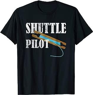 Hand Weaver weaving Gift Tshirt Inkle Shuttle Pilot Shirt
