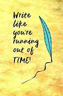 Write Like You're Running Out of Time!: Blank Journal and Broadway Musical Quote
